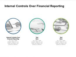 Internal Controls Over Financial Reporting Ppt Powerpoint Presentation Show Graphics Cpb
