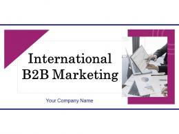 International B2B Marketing Powerpoint Presentation Slides
