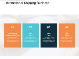 International Shipping Business Ppt Powerpoint Presentation Inspiration Portfolio Cpb