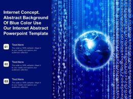 Internet Concept Abstract Background Of Blue Color Use Our Internet Abstract Powerpoint Template