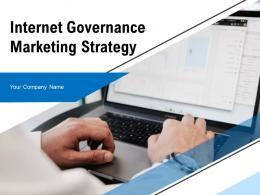 Internet Governance Marketing Strategy Powerpoint Presentation Slides
