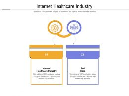 Internet Healthcare Industry Ppt Powerpoint Presentation Slides Clipart Images Cpb