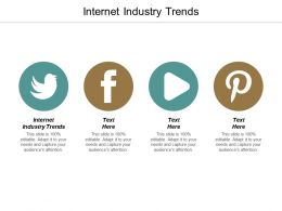 Internet Industry Trends Ppt Powerpoint Presentation File Portrait Cpb
