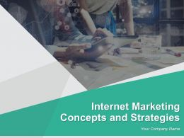 Internet Marketing Concepts And Strategies Powerpoint Presentation Slides