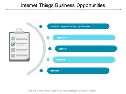 Internet Things Business Opportunities Ppt Powerpoint Presentation Icon Gridlines Cpb