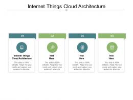 Internet Things Cloud Architecture Ppt Powerpoint Presentation Show Example Cpb