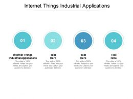 Internet Things Industrial Applications Ppt Powerpoint Presentation Infographics Display Cpb