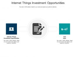 Internet Things Investment Opportunities Ppt Powerpoint Presentation Outline Graphics Tutorials Cpb