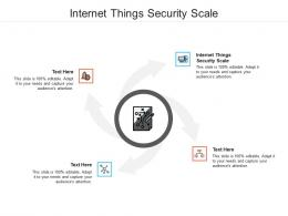 Internet Things Security Scale Ppt Powerpoint Presentation Pictures Objects Cpb