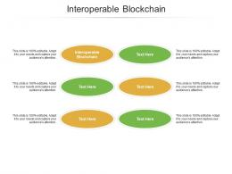 Interoperable Blockchain Ppt Powerpoint Presentation Outline File Formats Cpb