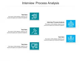 Interview Process Analysis Ppt Powerpoint Presentation Visual Aids Diagrams Cpb