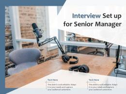 Interview Set Up For Senior Manager