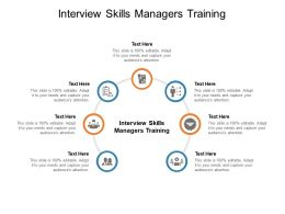 Interview Skills Managers Training Ppt Powerpoint Presentation File Sample Cpb