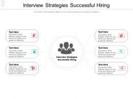 Interview Strategies Successful Hiring Ppt Powerpoint Presentation File Aids Cpb