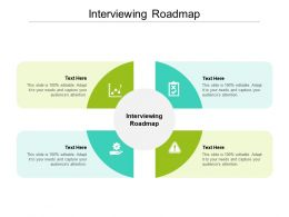 Interviewing Roadmap Ppt Powerpoint Presentation Infographic Template Sample Cpb