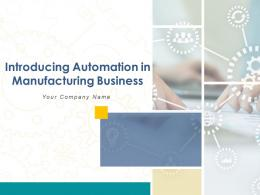 Introducing Automation In Manufacturing Business Powerpoint Presentation Slides