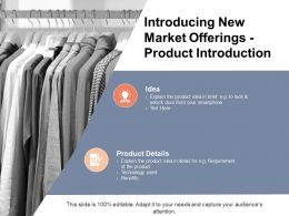 Introducing New Market Offerings Product Introduction Idea Powerpoint Presentation Example
