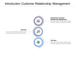 Introduction Customer Relationship Management Ppt Powerpoint Presentation Slides Cpb