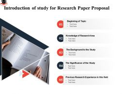 Introduction Of Study For Research Paper Proposal Beginning Topic Ppt Presentation Guide