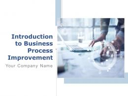 Introduction To Business Process Improvement Powerpoint Presentation Slides