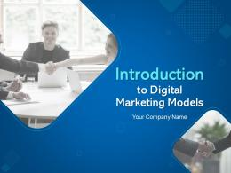 Introduction To Digital Marketing Models Complete Deck