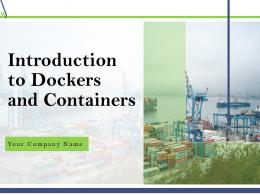 Introduction To Dockers And Containers Powerpoint Presentation Slides