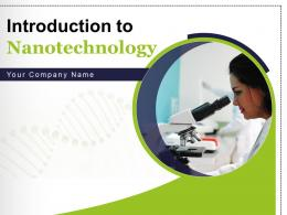 Introduction To Nanotechnology Powerpoint Presentation Slides