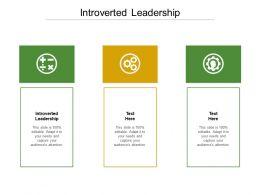Introverted Leadership Ppt Powerpoint Presentation Portfolio Topics Cpb