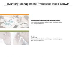 Inventory Management Processes Keep Growth Ppt Powerpoint Presentation Inspiration Microsoft Cpb