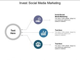 Invest Social Media Marketing Ppt Powerpoint Presentation File Information Cpb