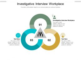 Investigative Interview Workplace Ppt Powerpoint Presentation Summary Shapes Cpb