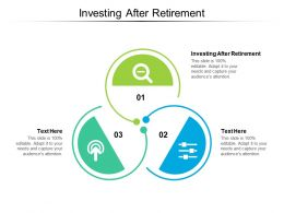 Investing After Retirement Ppt Powerpoint Presentation Icon Guidelines Cpb