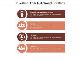 Investing After Retirement Strategy Ppt Powerpoint Presentation Icon Example Cpb