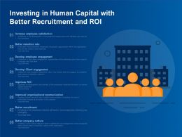 Investing In Human Capital With Better Recruitment And ROI