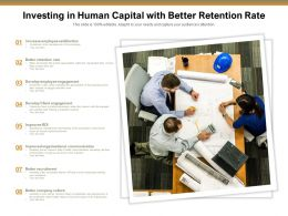 Investing In Human Capital With Better Retention Rate