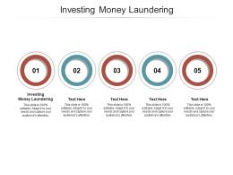 Investing Money Laundering Ppt Powerpoint Presentation Summary Icons Cpb