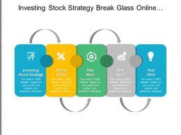 Investing Stock Strategy Break Glass Online Marketing Technique