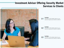 Investment Advisor Offering Security Market Services To Clients