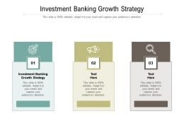 Investment Banking Growth Strategy Ppt Powerpoint Presentation Pictures Design Cpb
