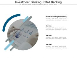 Investment Banking Retail Banking Ppt Powerpoint Presentation Styles Cpb