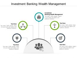 Investment Banking Wealth Management Ppt Powerpoint Presentation Graphics Cpb
