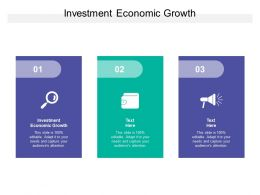 Investment Economic Growth Ppt Powerpoint Presentation Show Slides Cpb