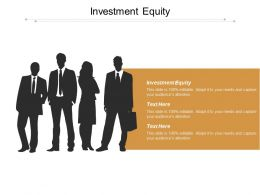 Investment Equity Ppt Powerpoint Presentation Infographics Demonstration Cpb