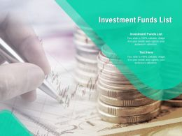 Investment Funds List Ppt Powerpoint Presentation Icon Show Cpb