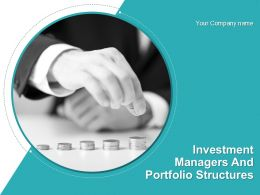 Investment Managers And Portfolio Structures Powerpoint Presentation Slides