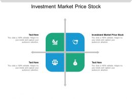 Investment Market Price Stock Ppt Powerpoint Presentation Outline Information Cpb