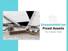 Investment On Fixed Assets Powerpoint Presentation Slides