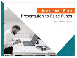 Investment Pitch Presentation To Raise Funds Powerpoint Presentation Slides
