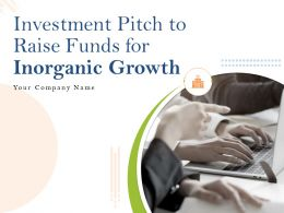 Investment Pitch To Raise Funds For Inorganic Growth Powerpoint Presentation Slides
