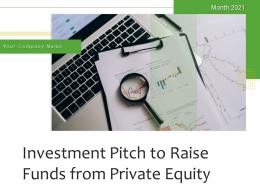 Investment Pitch To Raise Funds From Private Equity Powerpoint Presentation Slides